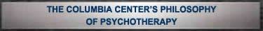The Columbia Center's Philosophy of Psychotherapy